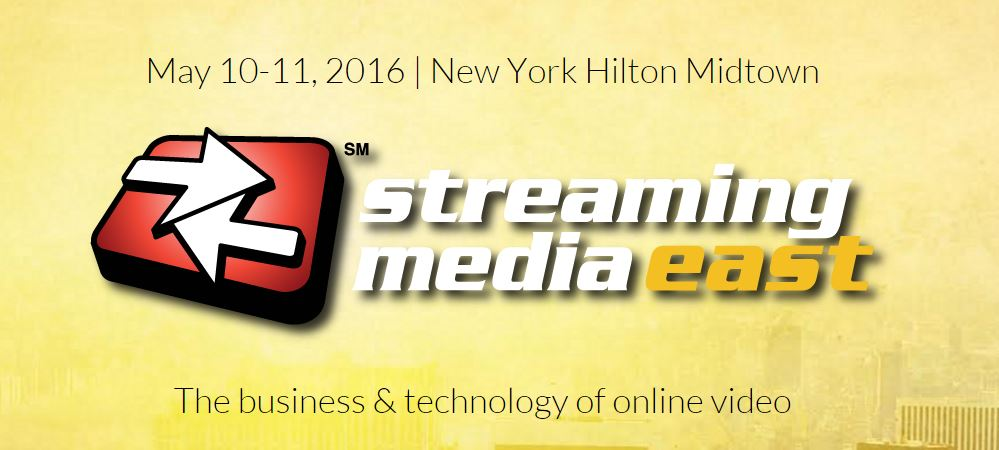 Streaming Media East 2016 | Online Video Conference and Expo